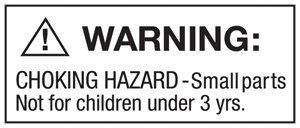 Choking hazard - small parts - not for children 3 years or under