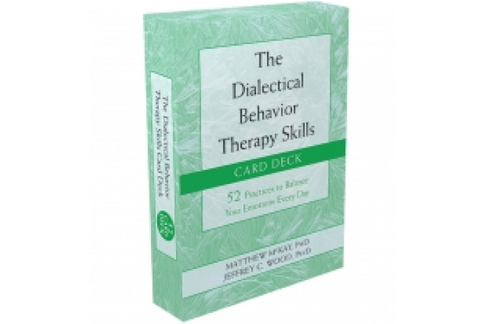 The Dialectical Behavior Therapy Skills Card Deck