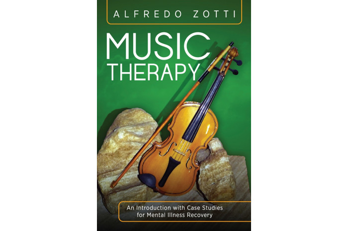Music Therapy: An Introduction with Case Studies for Mental Illness Recovery