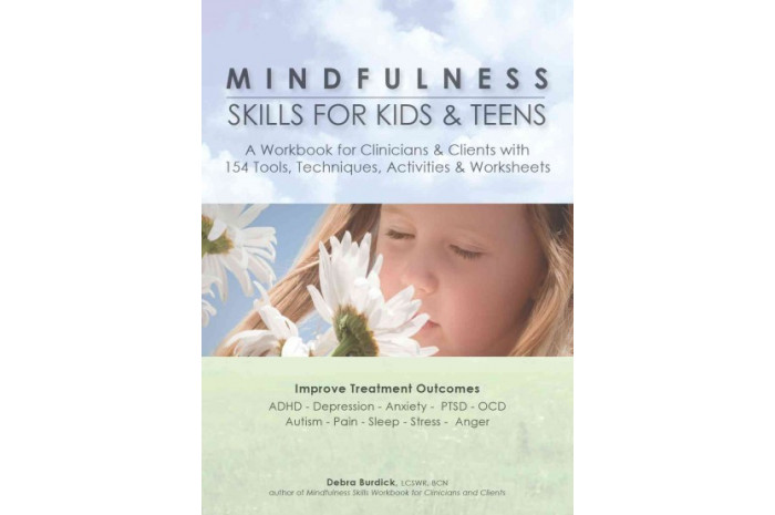 Mindfulness Skills for Kids & Teens: A Workbook for Clinicans & Clients
