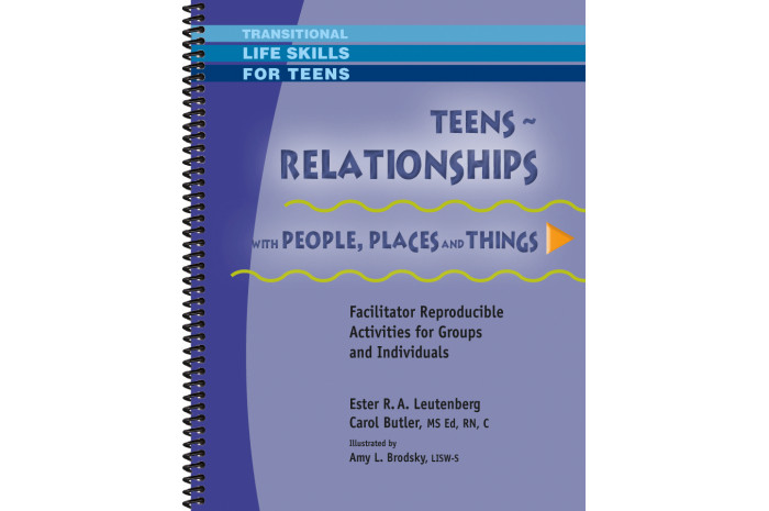 Teens Relationships with People, Places and Things Workbook