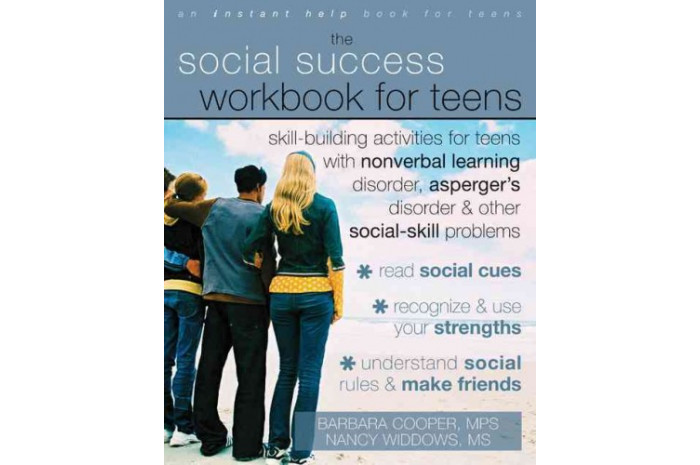 The Social Success Workbook for Teens: Skill-building Activities for Teens with Social-skill Problems