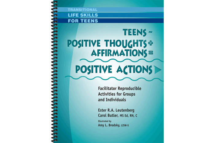 Teens - Positive Thoughts + Affirmations = Positive Actions Workbook