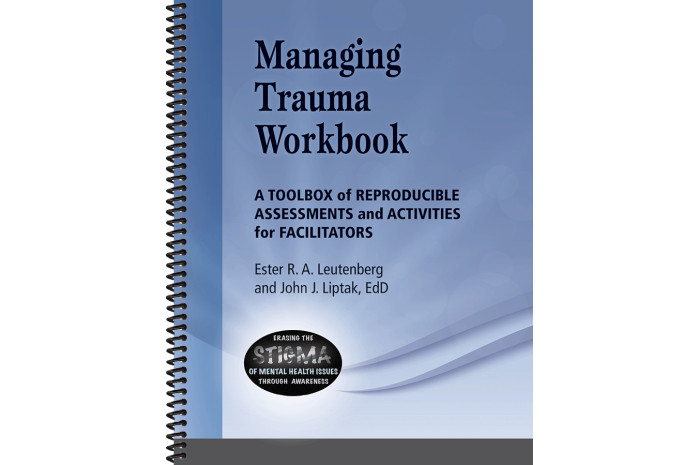 Managing Trauma: A Toolbox of Reproducible Assessments and Activities for Facilitators