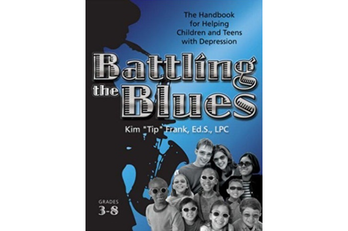 Battling the Blues: The Handbook for Helping Children and Teens with Depression
