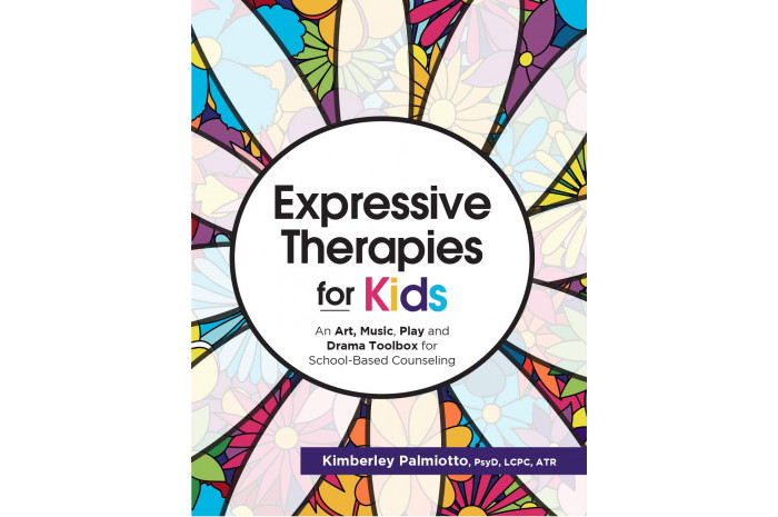 Expressive Therapies for Kids: An Art, Music, Play and Drama Toolbox for School-Based Counseling