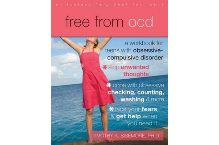 Free from OCD: A Workbook for Teens With Obsessive-Compulsive Disorder
