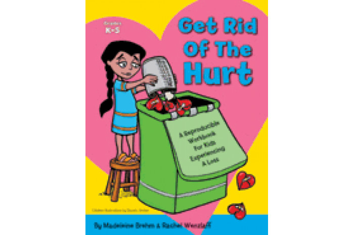 Get Rid of the Hurt: A Reproducible Workbook for Kids Experiencing a Loss (with CD)