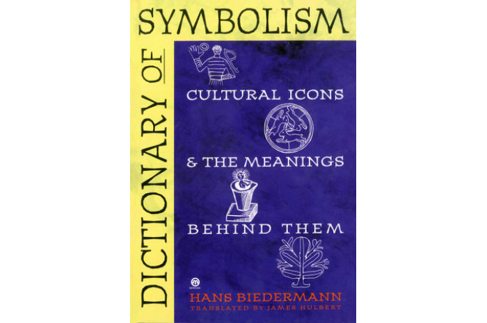 Dictionary of Symbolism: Cultural Icons & the Meanings Behind Them