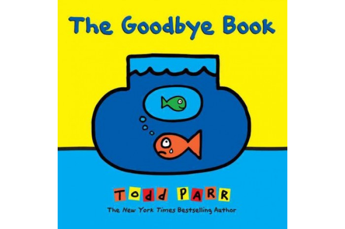 The Goodbye Book: A Story About Saying Goodbye to Someone You Love
