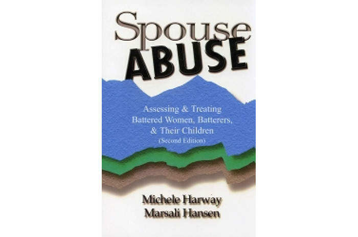 Spouse Abuse: Assessing & Treating Battered Women, Batterers, & Their Children