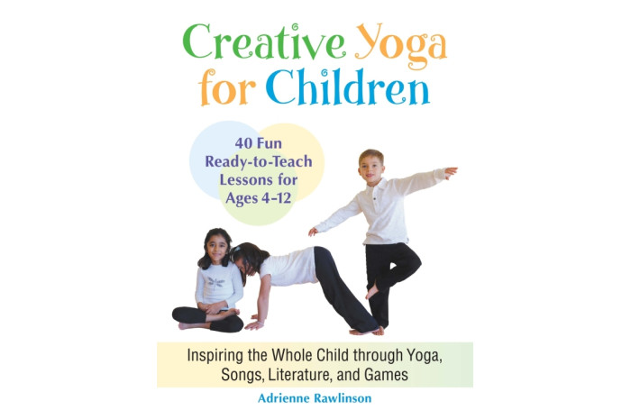 Creative Yoga for Children: 40 Ready-to-Teach Lessons