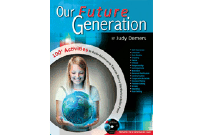 Our Future Generation: 100 Activities to Guide Adolescents Towards Making the World a Better Place