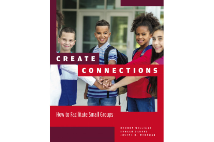 Create Connections: How to Facilitate Small Groups