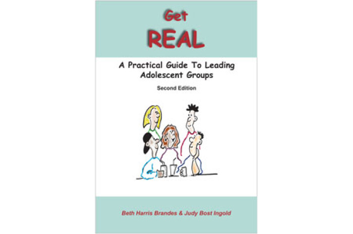 Get REAL A Practical Guide to Leading Adolescent Groups