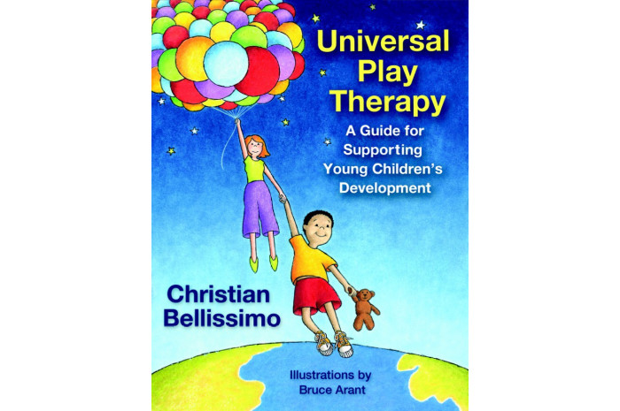 Universal Play Therapy: A Guide for Supporting Young Children's Development