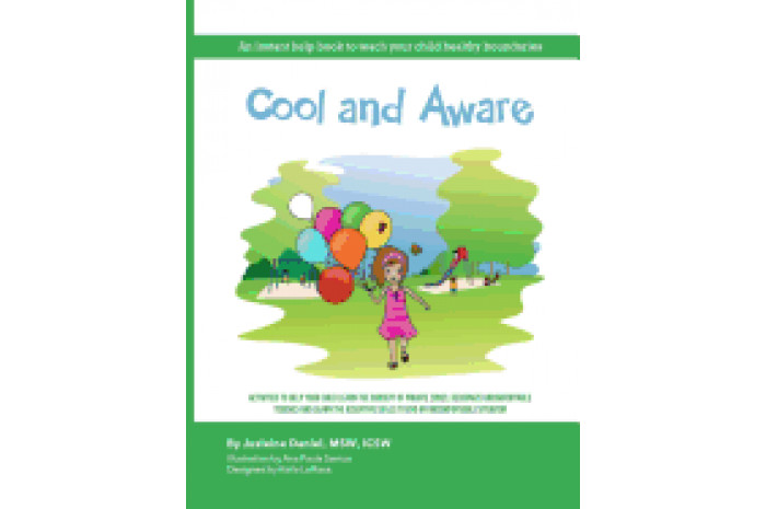 Cool and Aware: An Instant Help Book to Teach Your Child Healthy Boundaries