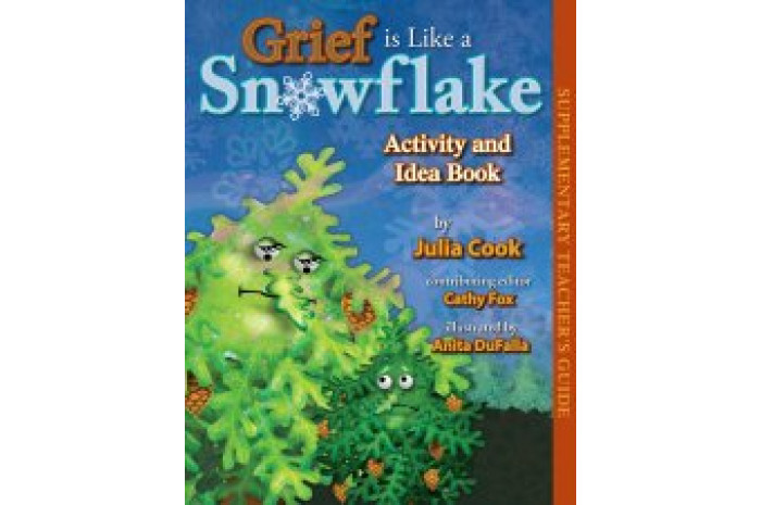 Activity and Idea Book for Grief Is Like a Snowflake