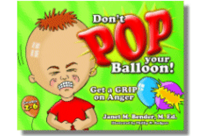 Don't Pop Your Balloon!: Get a Grip on Anger