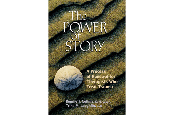 The Power of Story: A Process of Renewal for Therapists Who Treat Trauma