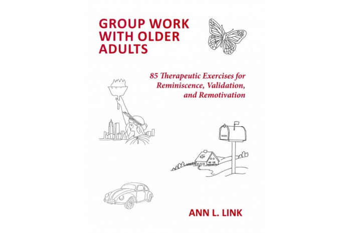 Group Work With Older Adults: 85 Therapeutic Exercises