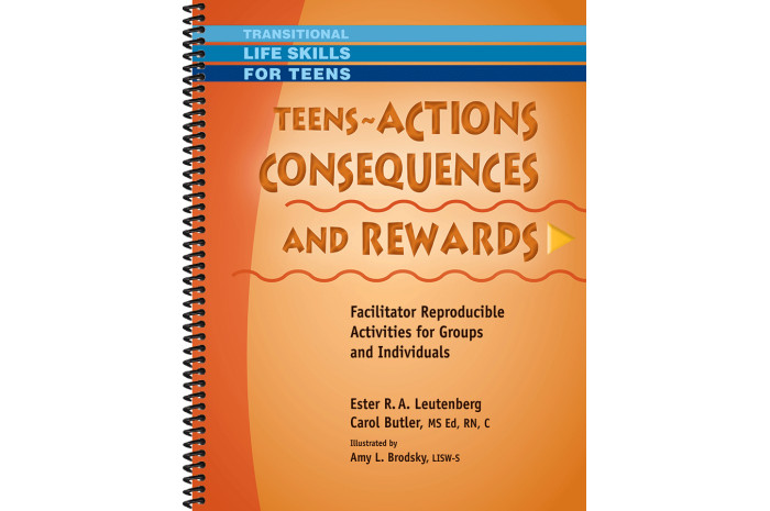 Teens - Actions, Consequences, Rewards: Activities for Groups and Individuals