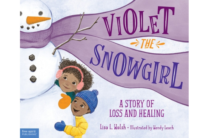 Violet the Snowgirl: A Story of Loss and Healing
