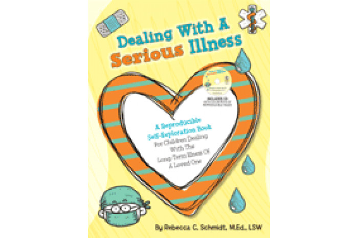 Dealing with a Serious Illness: For Children Dealing with the Long-Term Illness of a Loved One