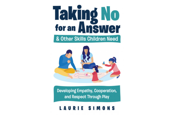 Taking No for an Answer and Other Skills Children Need