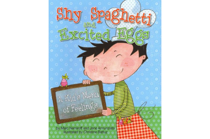 Shy Spaghetti and Excited Eggs: A Kid's Menu of Feelings