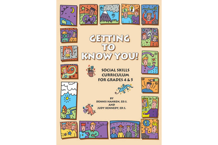 Getting to Know You: Social Skills Curriculum for Grades 4-5