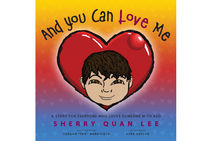 And You Can Love Me: Story for Everyone Who Loves Someone with ASD