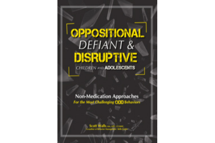 Oppositional, Defiant & Disruptive Children and Adolescents: Non-Medication Approaches