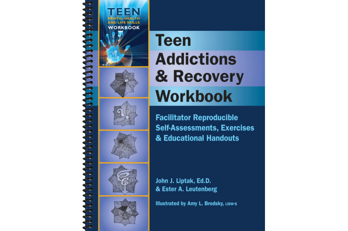 Teen Addictions & Recovery Workbook: Facilitator Reproducible Self-Assessments, Exercises & Handouts