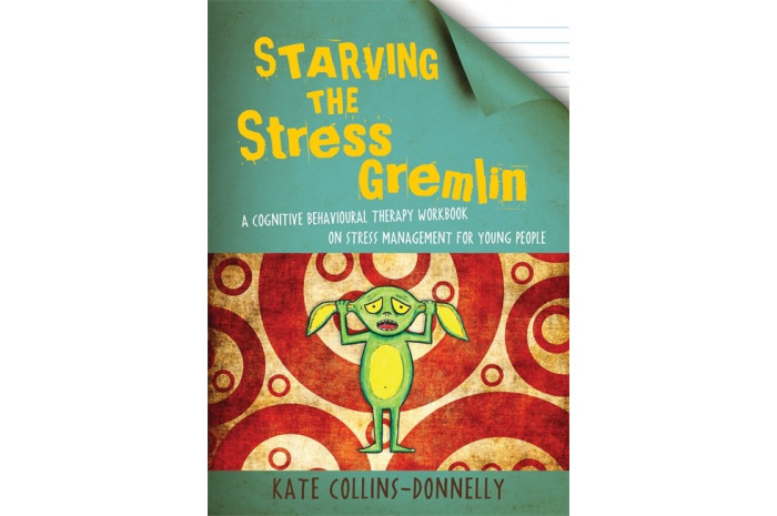 Starving the Stress Gremlin: A CBT Workbook on Stress Management for Young People