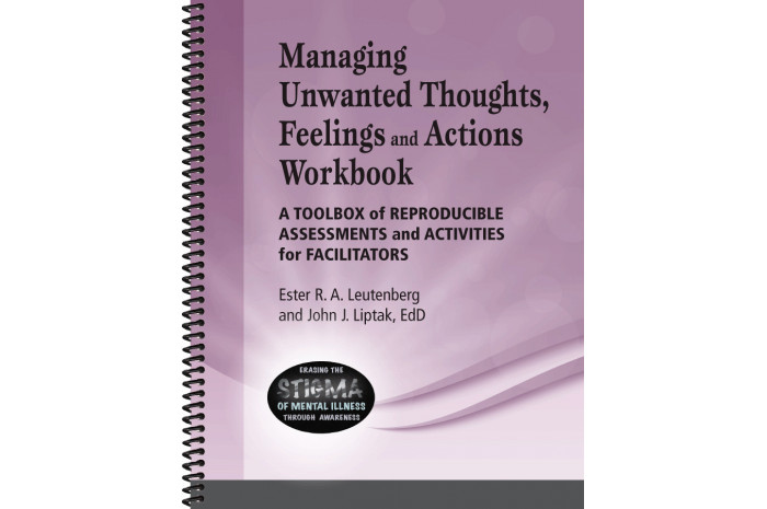 Managing Unwanted Thoughts, Feelings, and Actions Workbook
