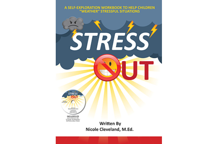 Stress Out: A Self-Exploration Workbook to Help Children Understand & Weather Stressful Situation