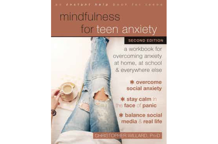 Mindfulness for Teen Anxiety (Second Edition)