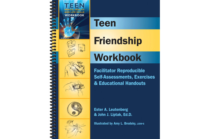 Teen Friendship Workbook: Facilitator Reproducible Self-Assessments, Exercises, & Handouts