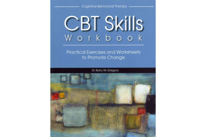 CBT Skills Workbook: Practical Exercises and Worksheets to Promote Change