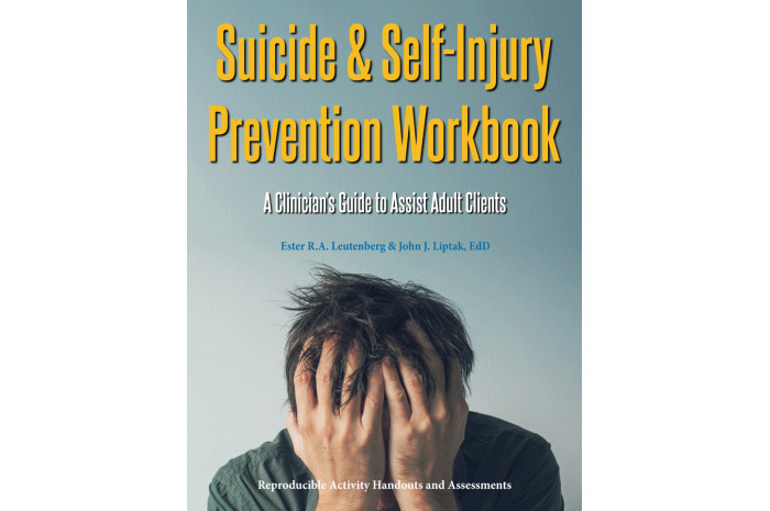 Suicide & Self-Injury Prevention Workbook: A Clinicians Guide to Assist Adult Clients