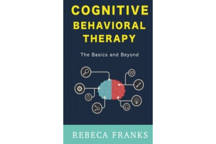 Cognitive Behavioral Therapy: The Basics and Beyond
