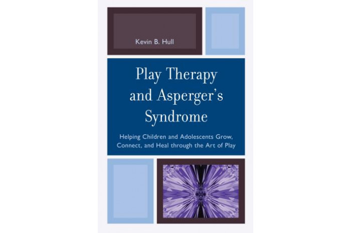 Play Therapy and Asperger's Syndrome: Helping Children and Adolescents Grow, Connect, and Heal