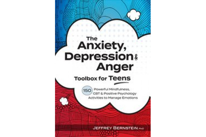 The Anxiety, Depression & Anger Toolbox for Teens