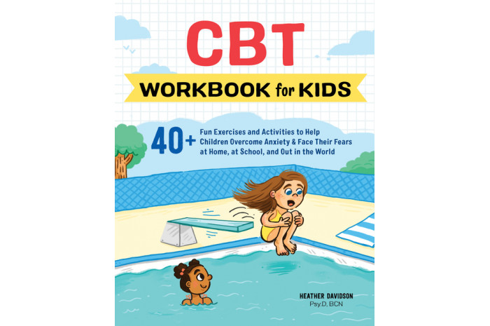 CBT Workbook for Kids: 40+ Fun Exercises and Activities to Help Children Overcome Anxiety & Face Their Fears