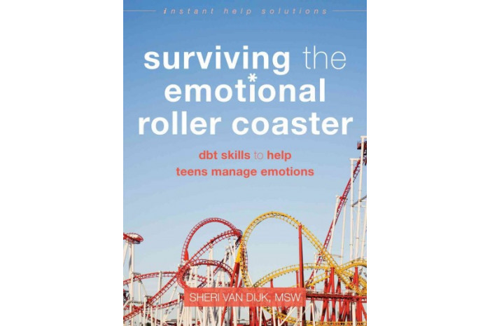 Surviving the Emotional Roller Coaster: DBT Skills to Help Teens Manage Emotions