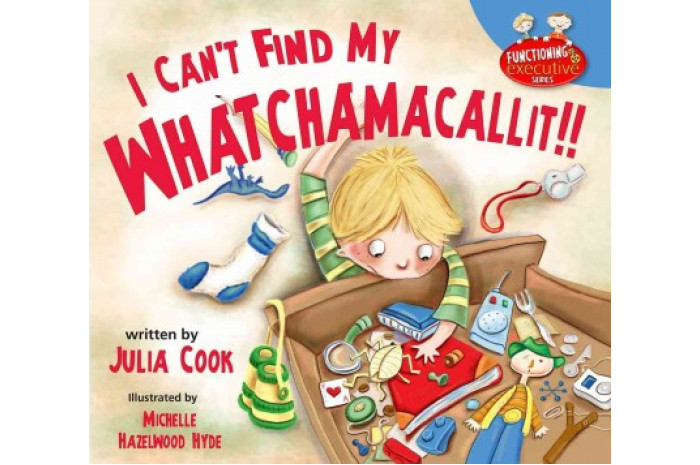 I Can't Find My Whatchamacallit! (Executive Functioning)