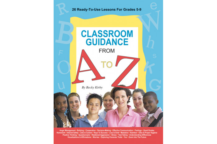 Classroom Guidance From A To Z (Grades 5-9)