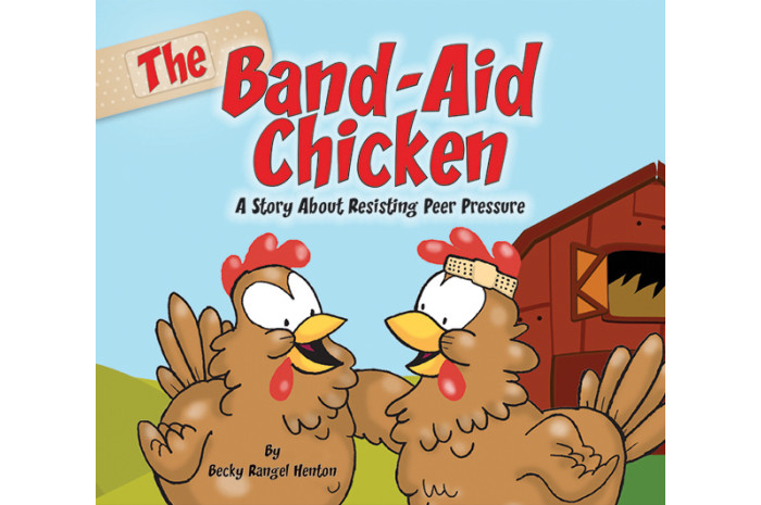 The Band-Aid Chicken: A Story About Resisting Peer Pressure