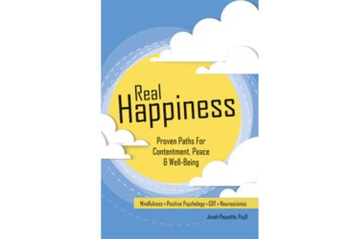 Real Happiness: Proven Paths for Contentment, Peace & Well-Being